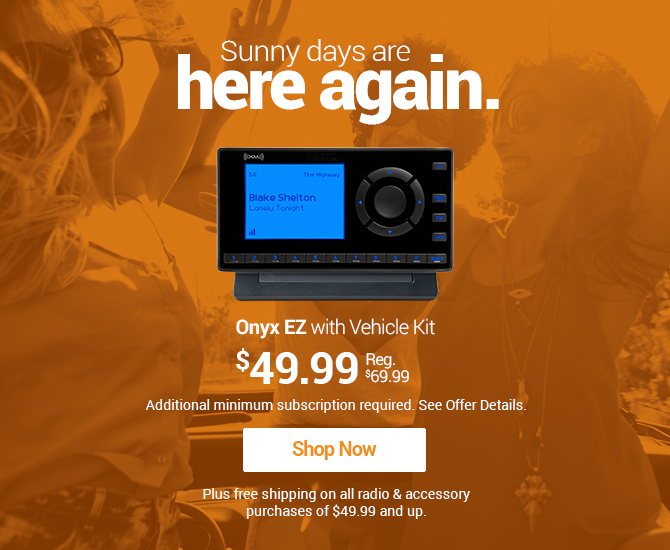 Onyx EZ Radio $49.99 with new subscription required Shop Mobile Now