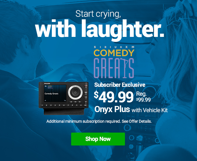Hear Comedy Greats On SiriusXM with Onyx Plus with Vehicle Kit
