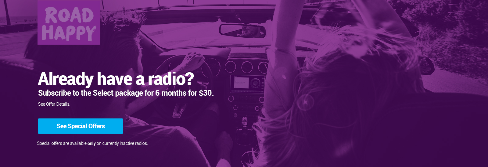 Already Have a Radio? Activate it now with a special offer