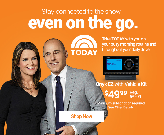 Shop SiriusXM- Listen to the Today Show- Onyx EZ with Vehicle Kit for $49.99