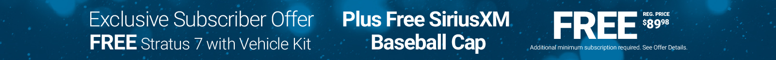 Exclusive offer: FREE Stratus 7 with vehicle kit and free SiriusXM hat