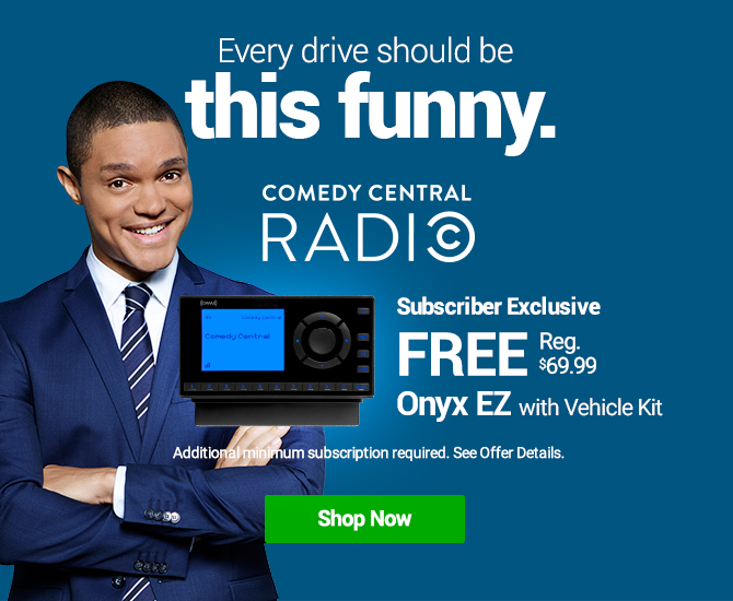 Shop SiriusXM- Listen to Comedy Central Radio - Subscriber Exclusive Free Onyx EZ with Vehicle Kit