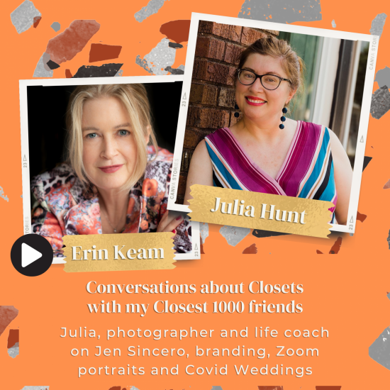 Podcast: Erin Keam's Conversations about Closets with my Closest 1000 friends.