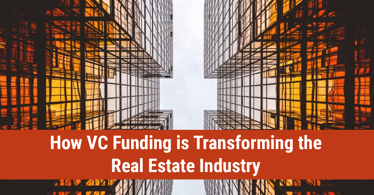 VC Funding Transforming RE Industry