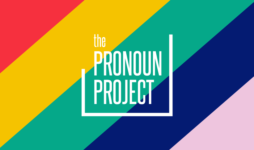 The Pronoun Project: Taking Action for Gender Identity and Inclusivity