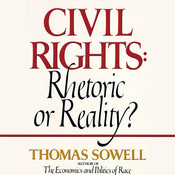 Civil Rights: Rhetoric or Reality? Audiobook, by Thomas Sowell