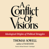 A Conflict of Visions: Ideological Origins of Political Struggles Audiobook, by Thomas Sowell