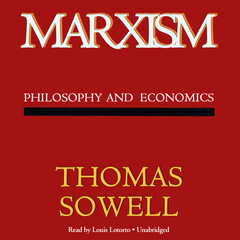 Marxism: Philosophy and Economics Audiobook, by Thomas Sowell