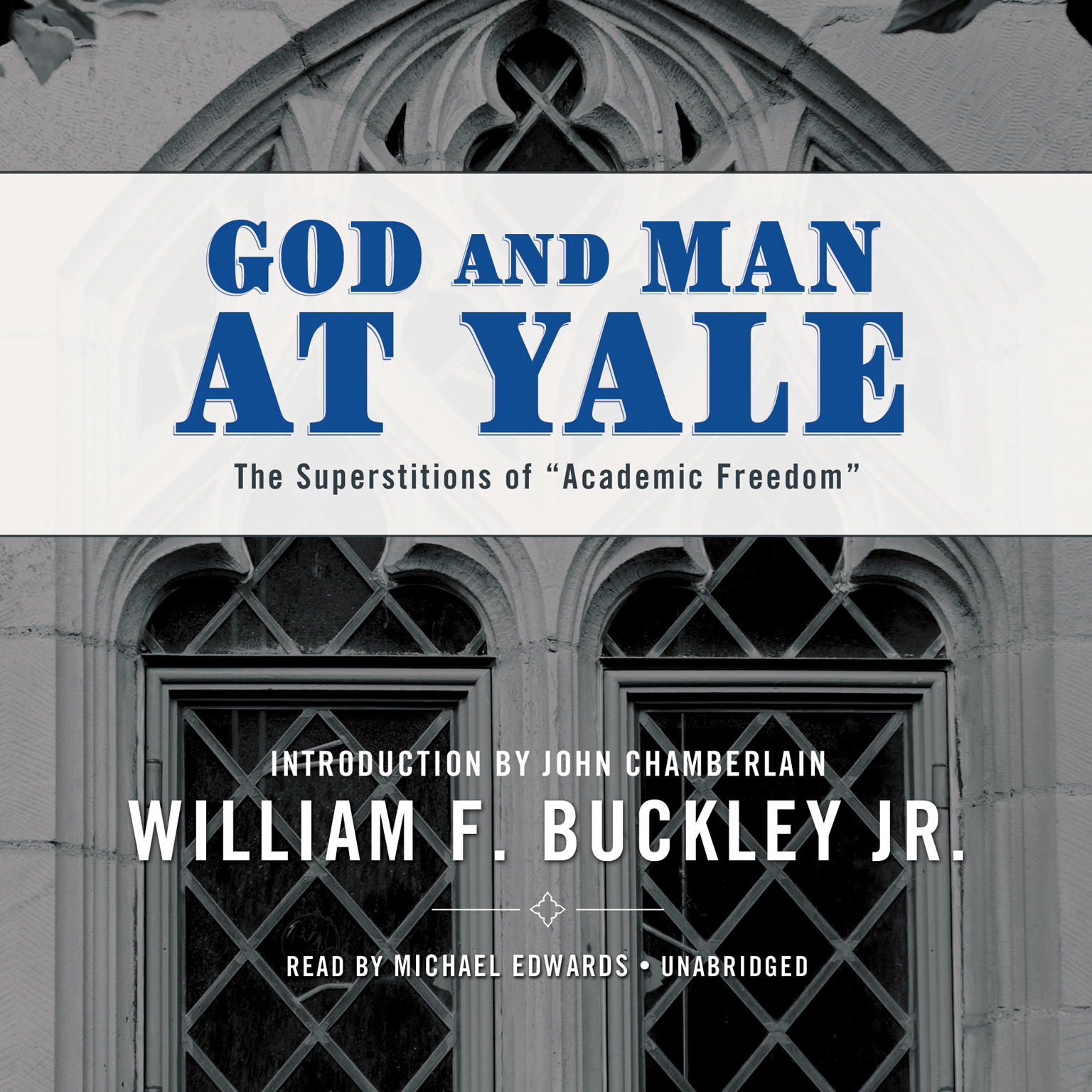 "Printable God and Man at Yale: The Superstitions of ""Academic Freedom"" Audiobook Cover Art"