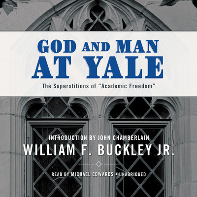 "God and Man at Yale: The Superstitions of ""Academic Freedom"" Audiobook, by William F. Buckley"