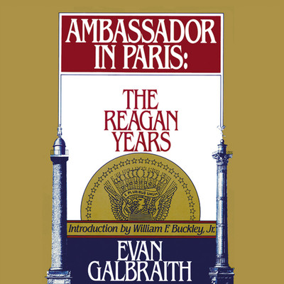 Ambassador in Paris: The Reagan Years Audiobook, by Evan Galbraith