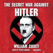 The Secret War against Hitler Audiobook, by William Casey