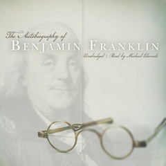 The Autobiography of Benjamin Franklin Audiobook, by Benjamin Franklin