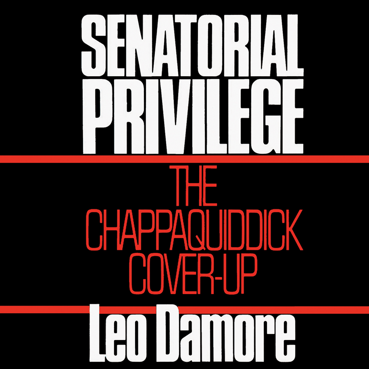 Printable Senatorial Privilege: The Chappaquiddick Cover-Up Audiobook Cover Art