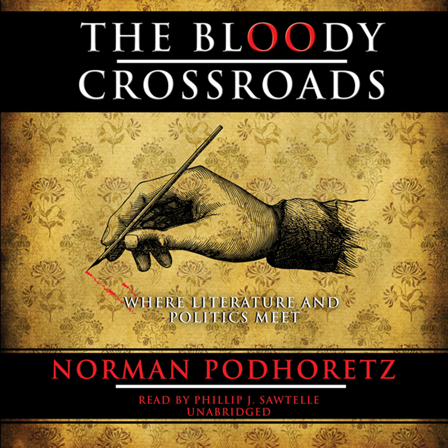 Printable The Bloody Crossroads: Where Literature and Politics Meet Audiobook Cover Art