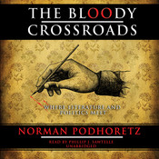 The Bloody Crossroads: Where Literature and Politics Meet, by Norman Podhoretz
