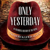 Only Yesterday: An Informal History of the 1920s Audiobook, by Frederick Lewis Allen