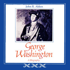 George Washington: A Biography Audiobook, by John R. Alden
