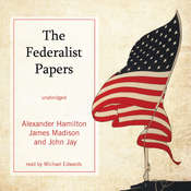 The Federalist Papers Audiobook, by Alexander Hamilton, John Jay, James Madison