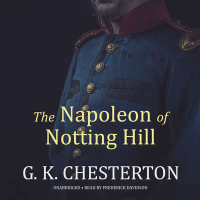 The Napoleon of Notting Hill Audiobook, by G. K. Chesterton