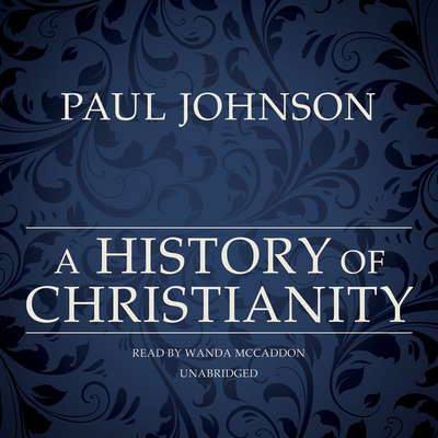 A History of Christianity Audiobook, by
