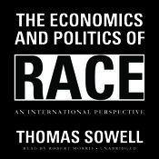 The Economics and Politics of Race: An International Perspective Audiobook, by Thomas Sowell
