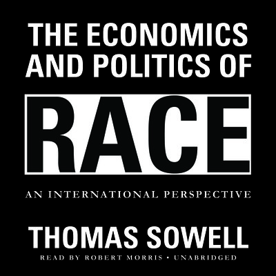 The Economics and Politics of Race: An International Perspective Audiobook, by