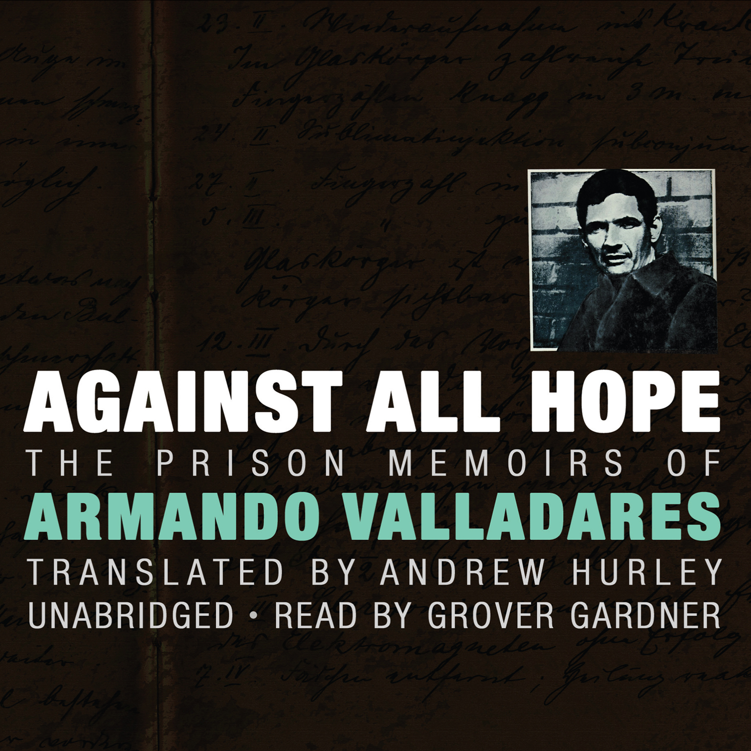 Printable Against All Hope: The Prison Memoirs of Armando Valladares Audiobook Cover Art