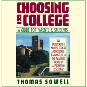 Choosing a College: A Guide for Parents & Students, by Thomas Sowell