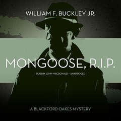 Mongoose, R.I.P.: A Blackford Oakes Mystery Audiobook, by William F. Buckley