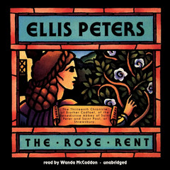 The Rose Rent: The Thirteenth Chronicle of Brother Cadfael Audiobook, by Ellis Peters