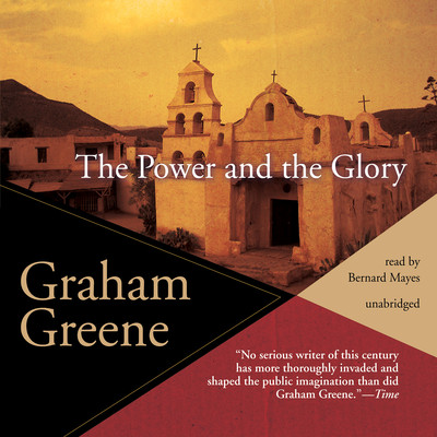 The Power and the Glory Audiobook, by Graham Greene