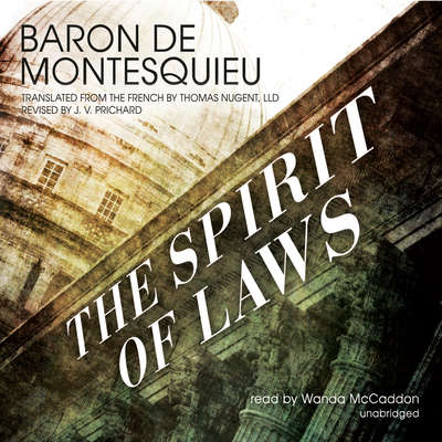 The Spirit of Laws Audiobook, by Baron De Montesquieu