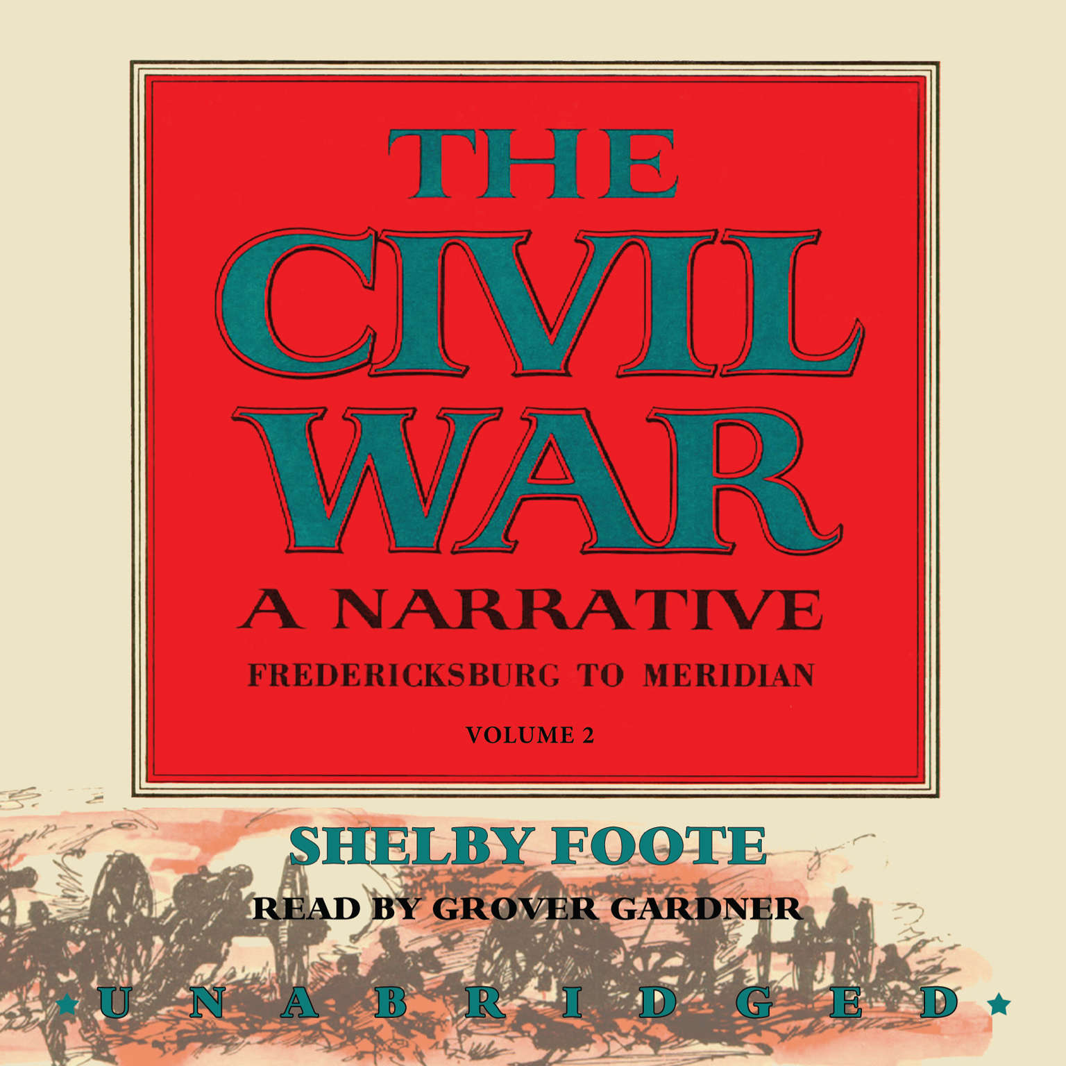 Printable The Civil War: A Narrative, Vol. 2: Fredericksburg to Meridian Audiobook Cover Art
