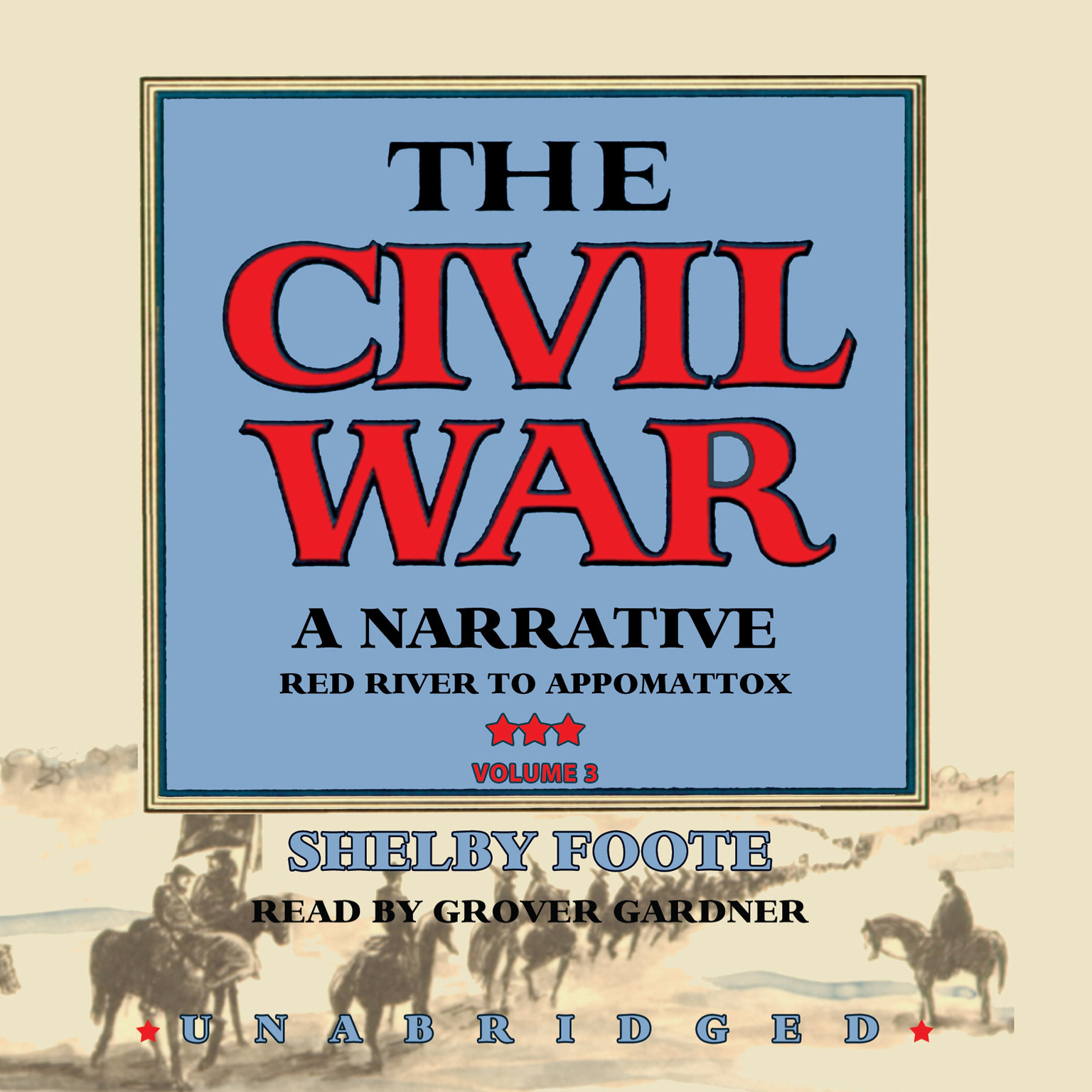 Printable The Civil War: A Narrative, Vol. 3: Red River to Appomattox Audiobook Cover Art
