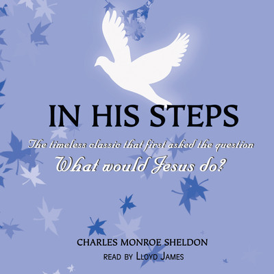 In His Steps Audiobook, by Charles M. Sheldon