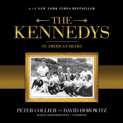 The Kennedys: An American Drama Audiobook, by Peter Collier