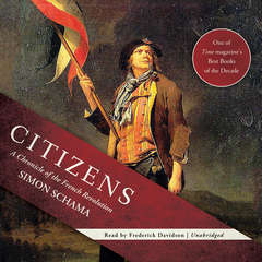 Citizens: A Chronicle of the French Revolution Audiobook, by Simon Schama