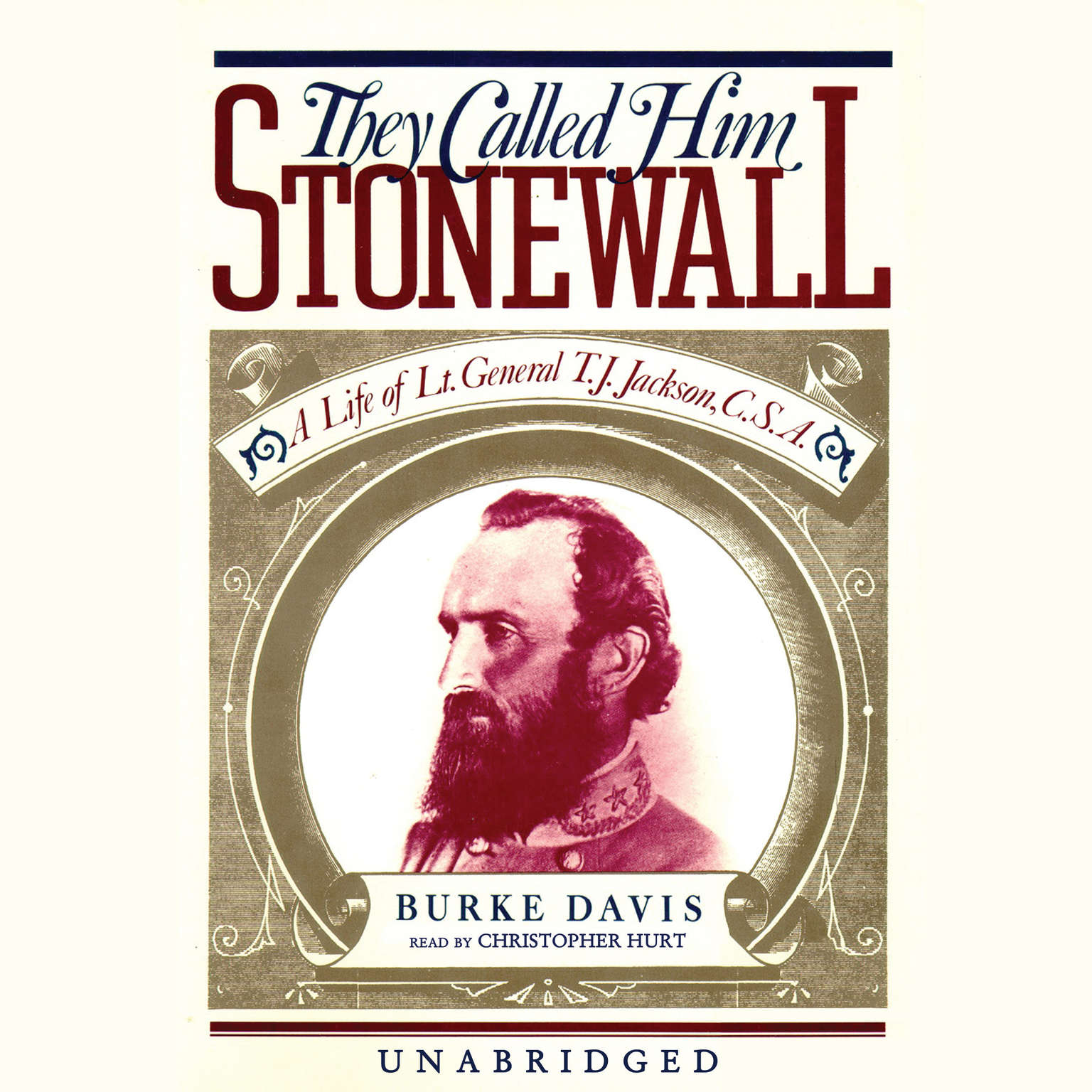 Printable They Called Him Stonewall: A Life of Lt. General T. J. Jackson, CSA Audiobook Cover Art