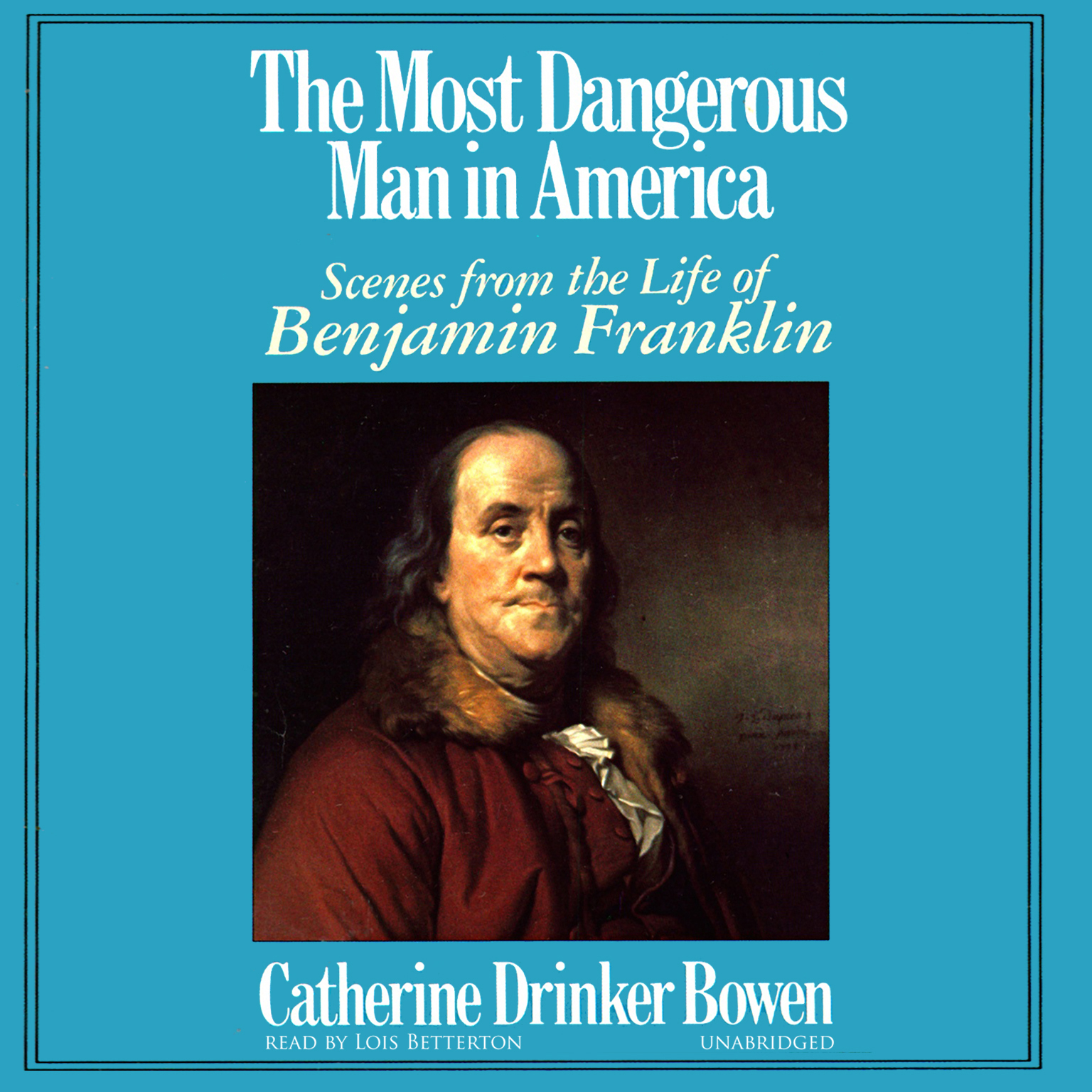 Printable The Most Dangerous Man in America: Scenes from the Life of Benjamin Franklin Audiobook Cover Art