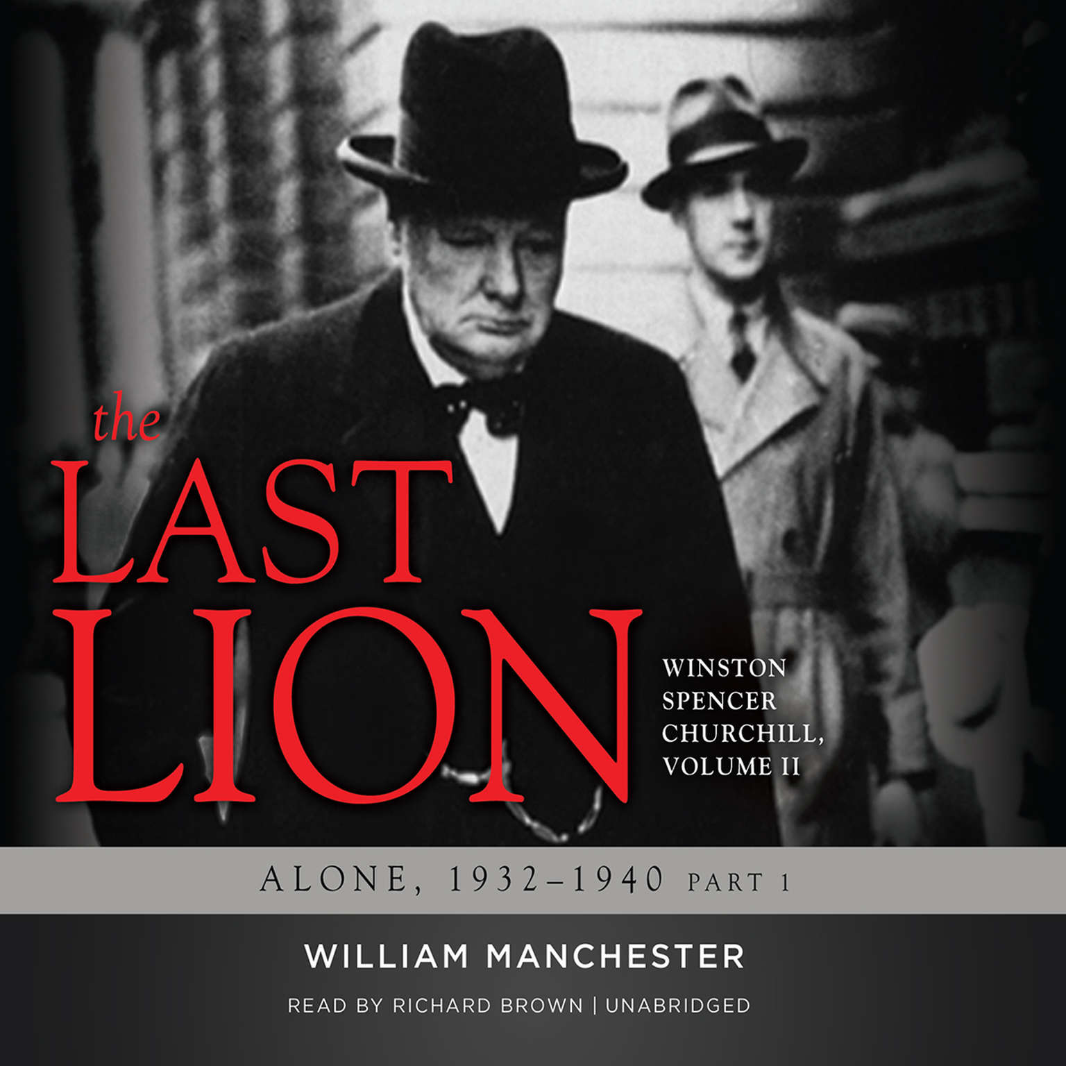 Printable The Last Lion: Winston Spencer Churchill, Vol. 2: Alone, 1932–1940 Audiobook Cover Art