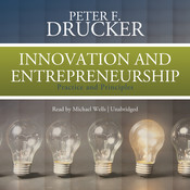 Innovation and Entrepreneurship: Practice and Principles, by Peter F. Drucker