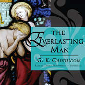 The Everlasting Man, by G. K. Chesterton
