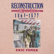 Reconstruction: America's Unfinished Revolution, 1863–1877, by Eric Foner