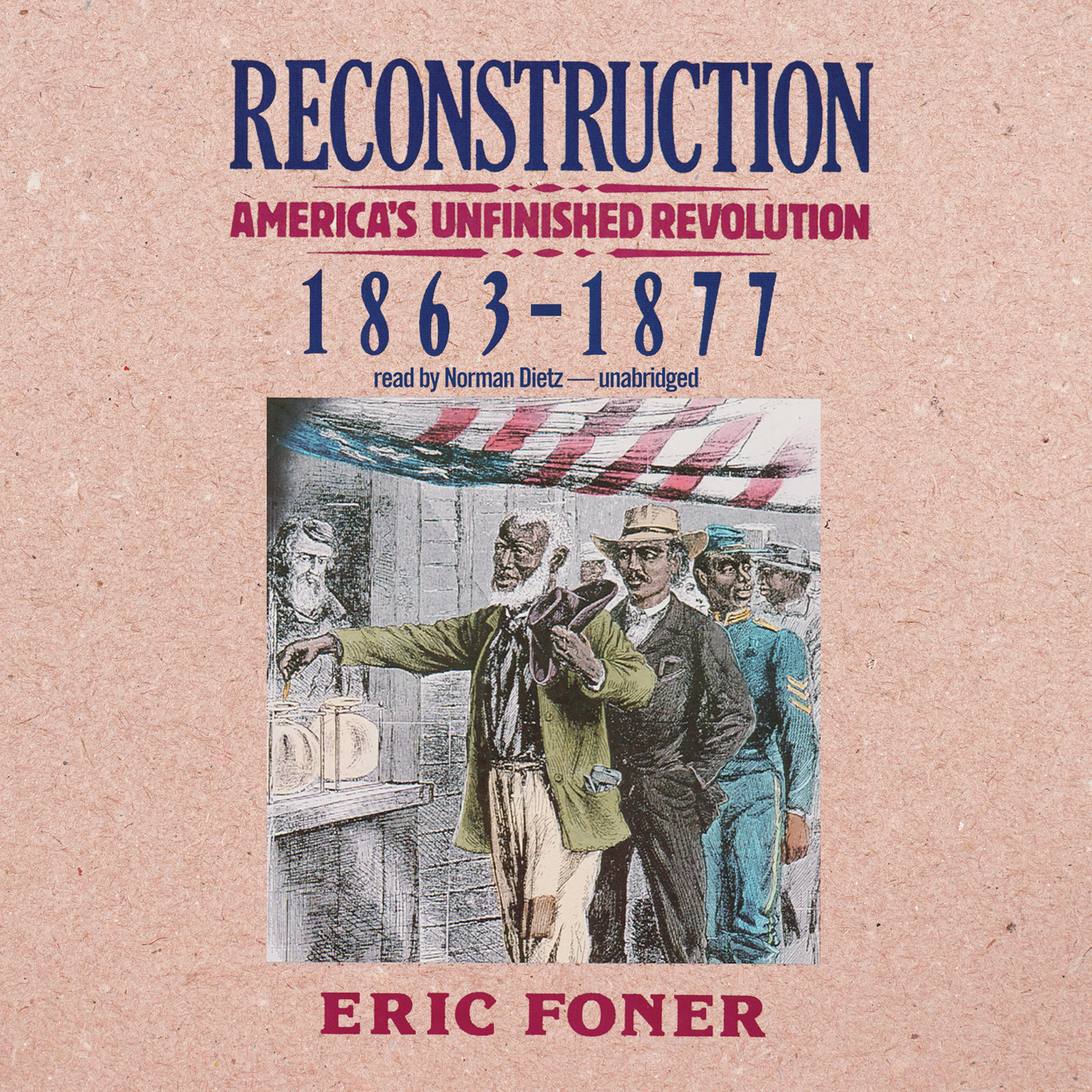 Printable Reconstruction: America's Unfinished Revolution, 1863–1877 Audiobook Cover Art