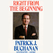 Right from the Beginning Audiobook, by Patrick J. Buchanan
