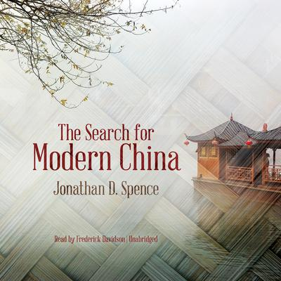 The Search for Modern China Audiobook, by Jonathan D. Spence