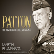 Patton: The Man behind the Legend, 1885–1945 Audiobook, by Martin Blumenson