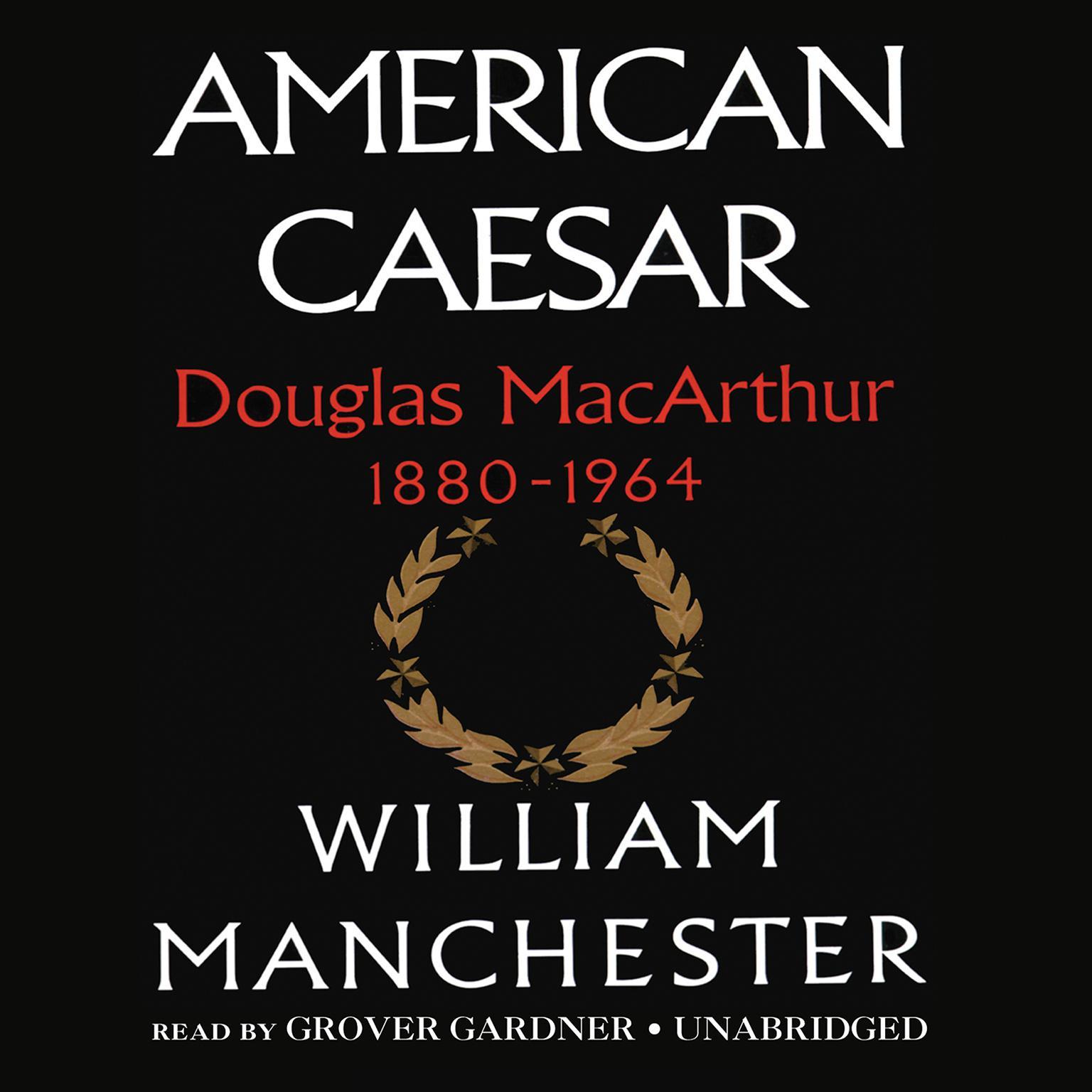 Printable American Caesar: Douglas MacArthur 1880–1964 Audiobook Cover Art