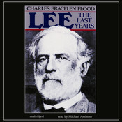Lee: The Last Years Audiobook, by Charles Bracelen Flood